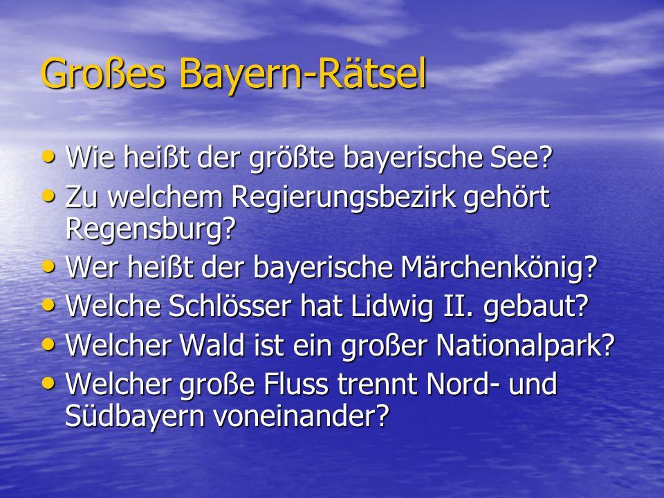 Großes Bayern-Rätsel Wie heißt der größte bayerische See