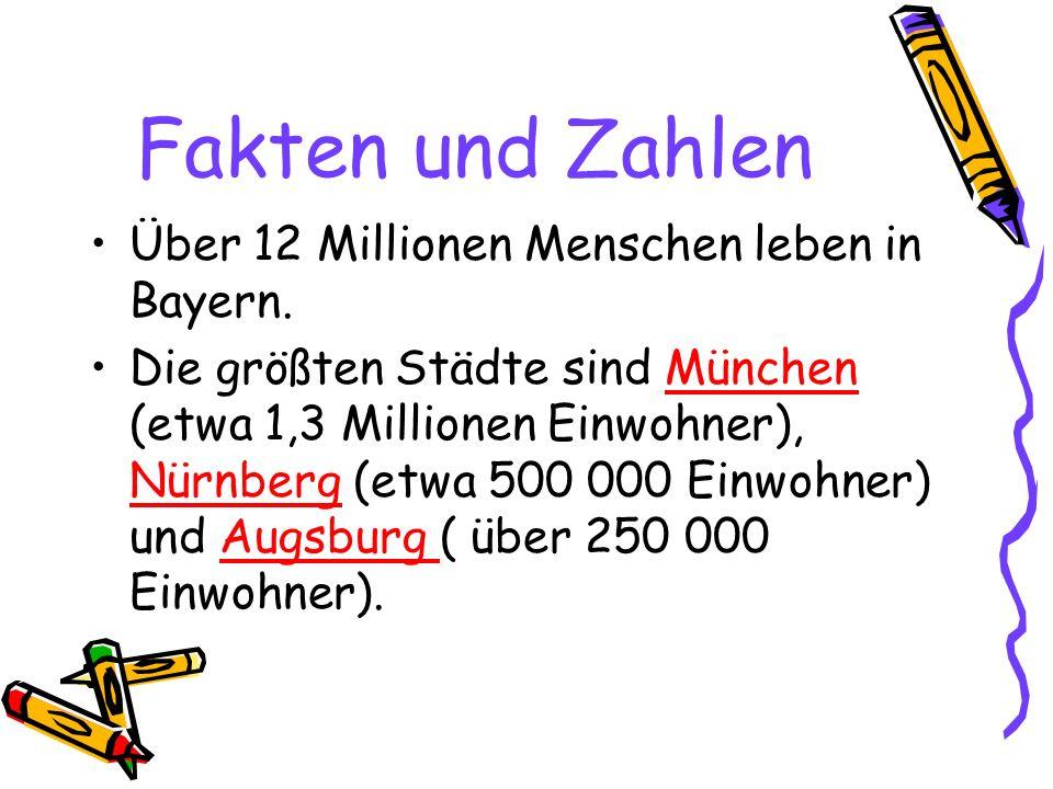 Fakten und Zahlen Über 12 Millionen Menschen leben in Bayern.