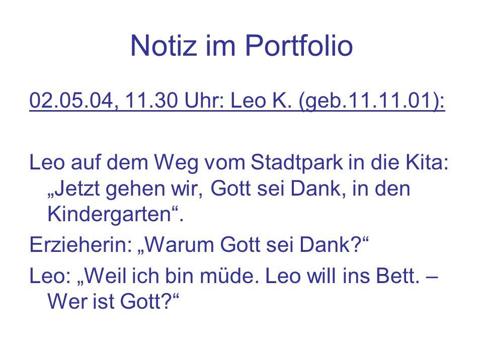 Notiz im Portfolio 02.05.04, 11.30 Uhr: Leo K. (geb.11.11.01):