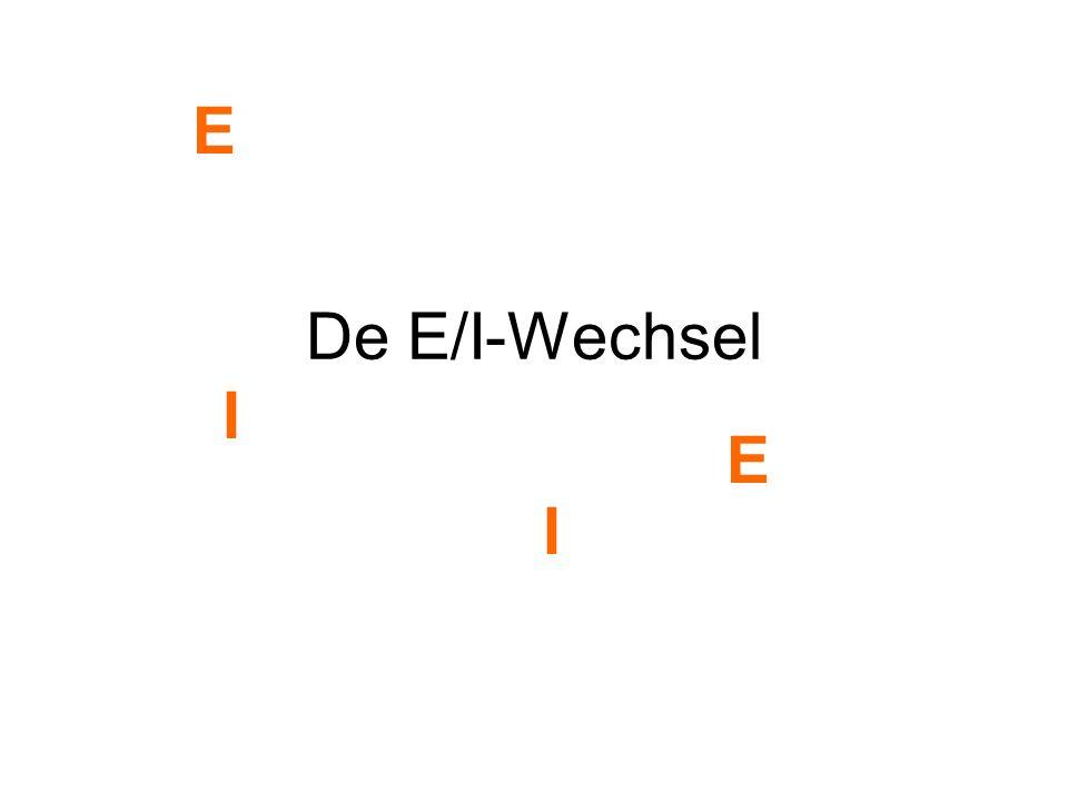 E De E/I-Wechsel I E I