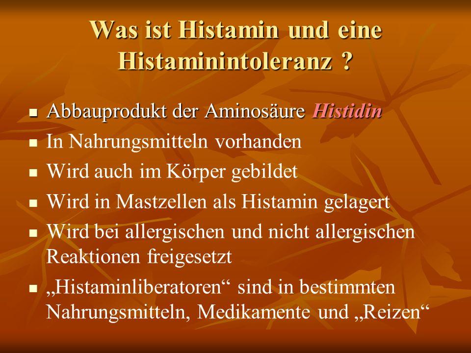 Was ist Histamin und eine Histaminintoleranz