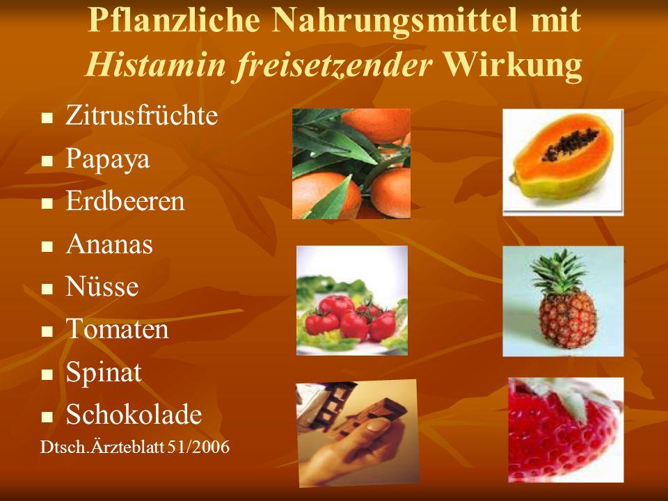 Pflanzliche Nahrungsmittel mit Histamin freisetzender Wirkung