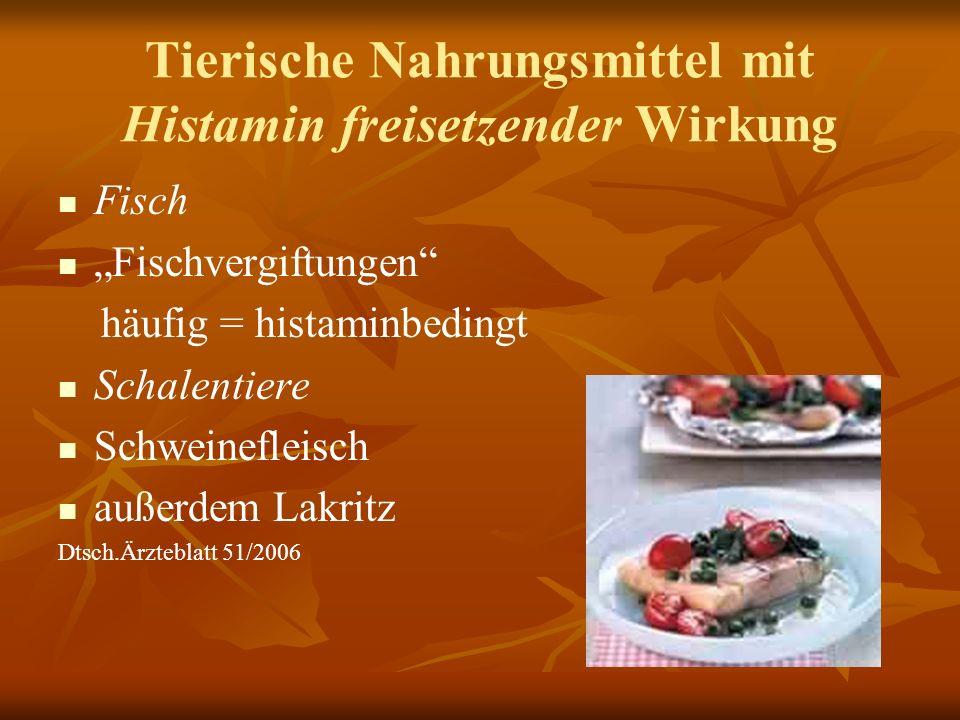 Tierische Nahrungsmittel mit Histamin freisetzender Wirkung