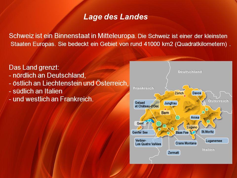 Lage des Landes Schweiz ist ein Binnenstaat in Mitteleuropa. Die Schweiz ist einer der kleinsten.
