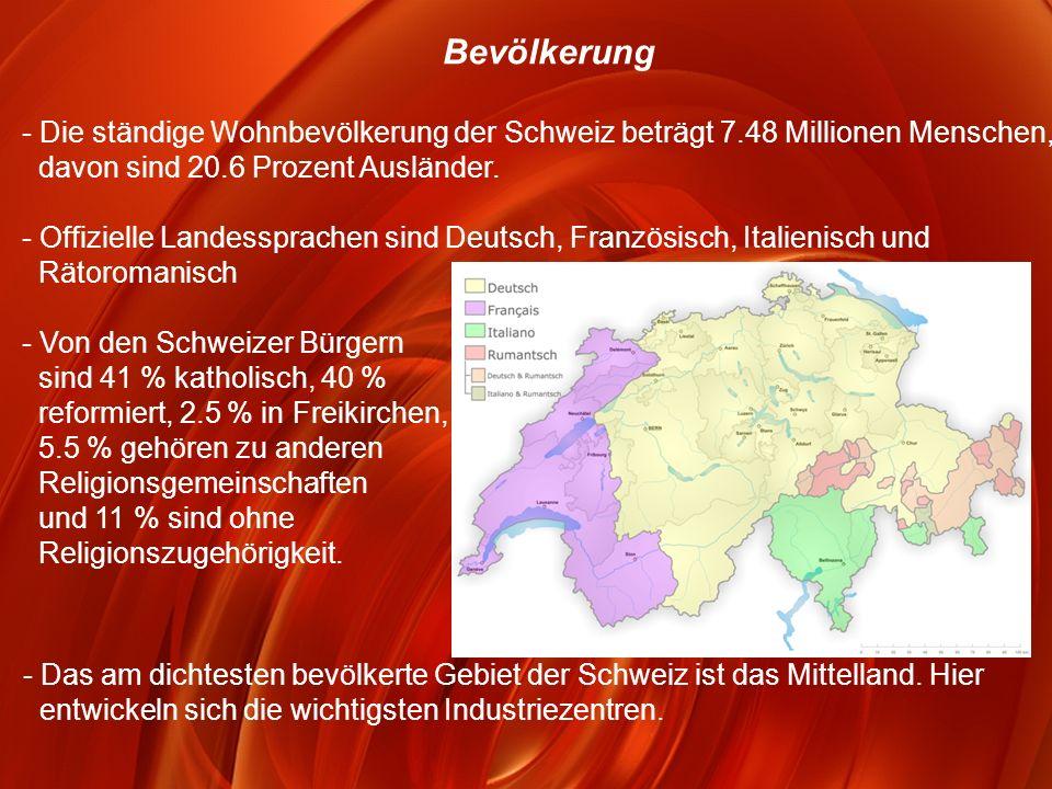 Bevölkerung - Die ständige Wohnbevölkerung der Schweiz beträgt 7.48 Millionen Menschen, davon sind 20.6 Prozent Ausländer.