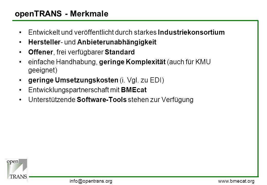 openTRANS - Merkmale Entwickelt und veröffentlicht durch starkes Industriekonsortium. Hersteller- und Anbieterunabhängigkeit.