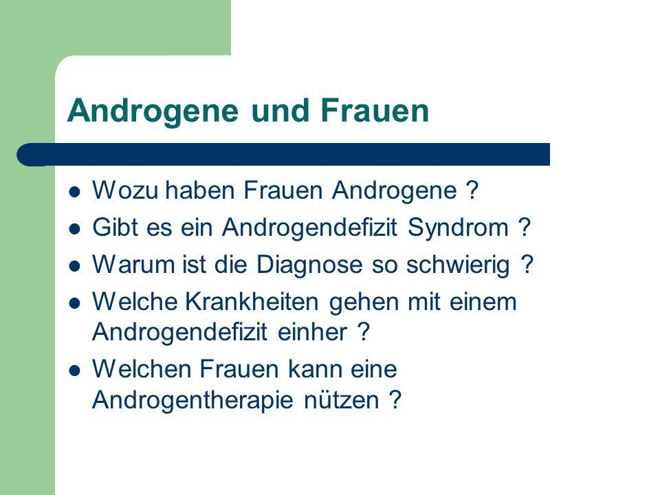 Androgene und Frauen Wozu haben Frauen Androgene