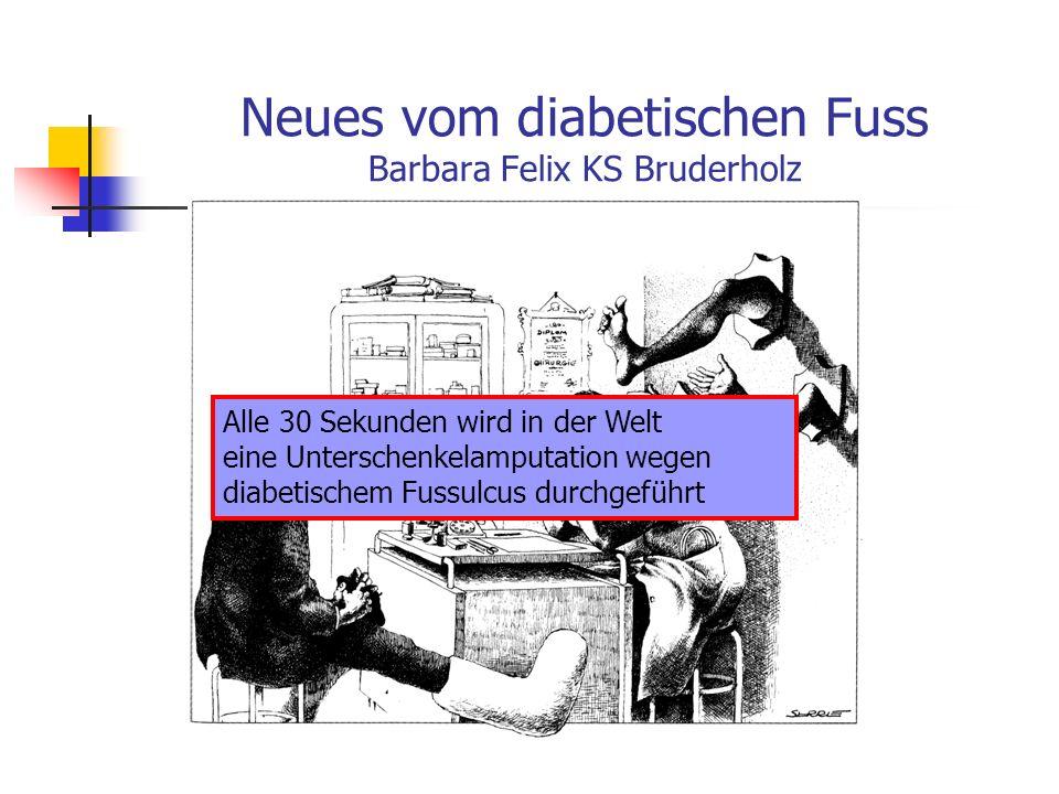 Neues vom diabetischen Fuss Barbara Felix KS Bruderholz