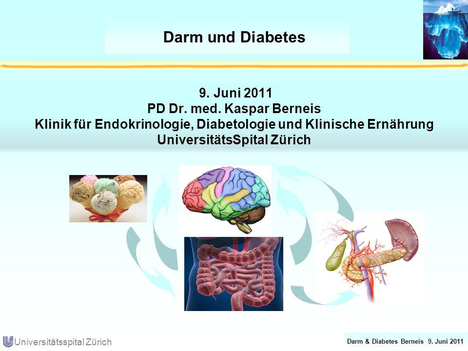 Darm und Diabetes 9. Juni 2011 PD Dr. med. Kaspar Berneis