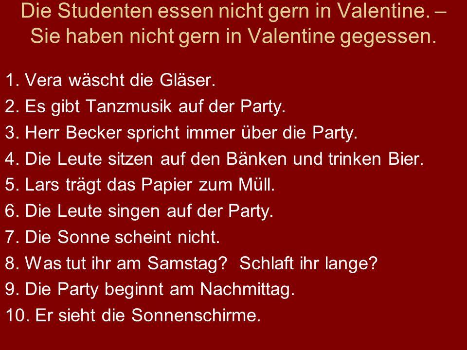 Die Studenten essen nicht gern in Valentine