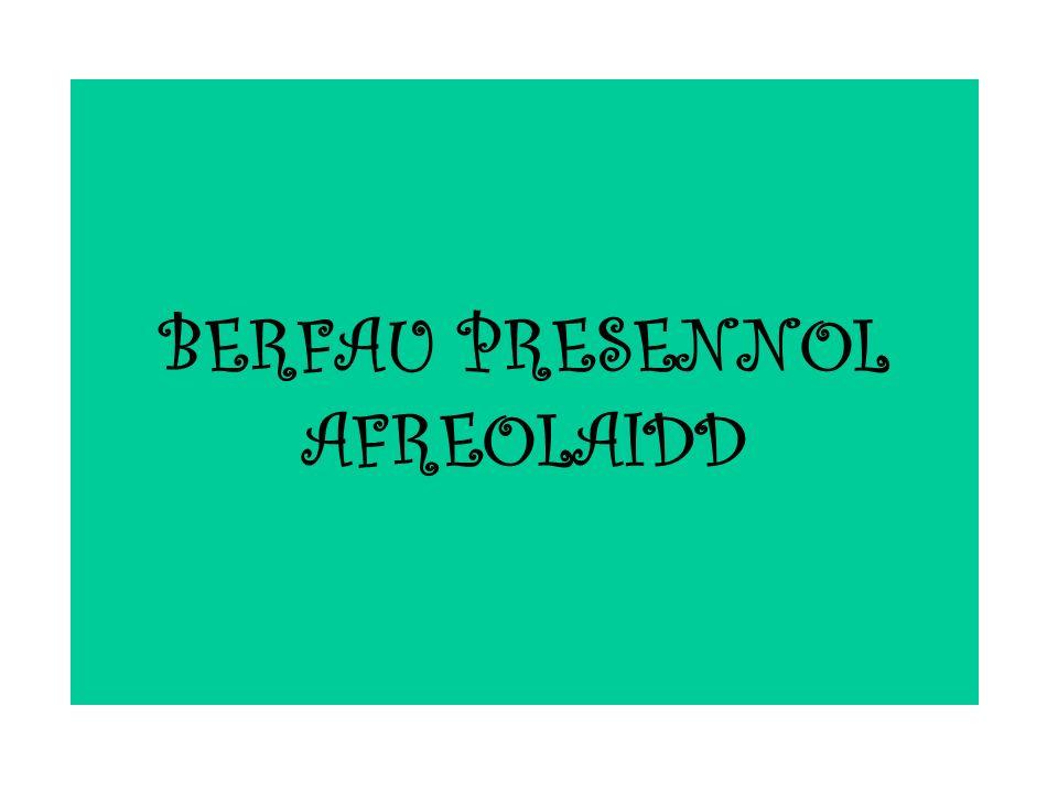 BERFAU PRESENNOL AFREOLAIDD