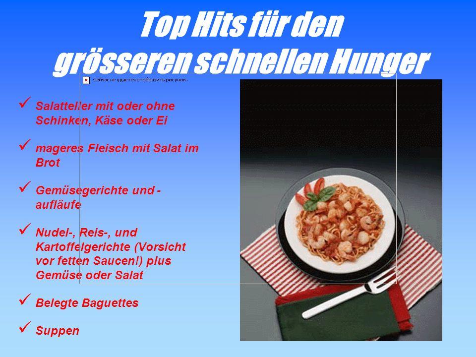 Top Hits für den grösseren schnellen Hunger