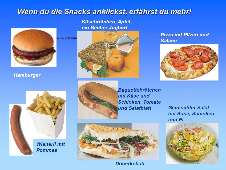 Wenn du die Snacks anklickst, erfährst du mehr!