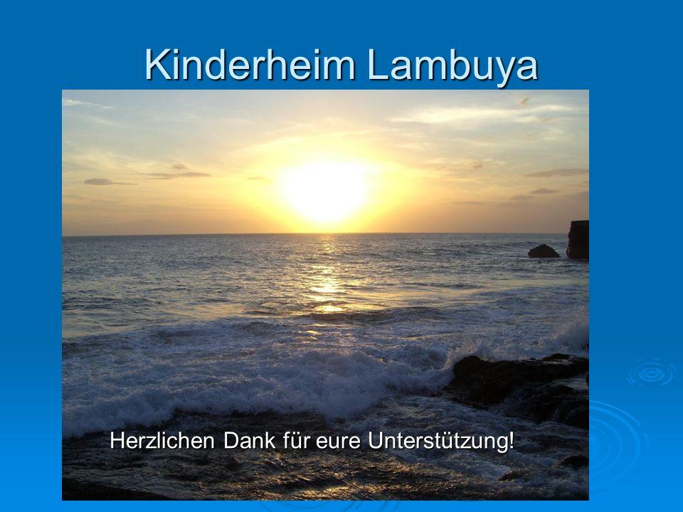 Kinderheim Lambuya Herzlichen Dank für eure Unterstützung!