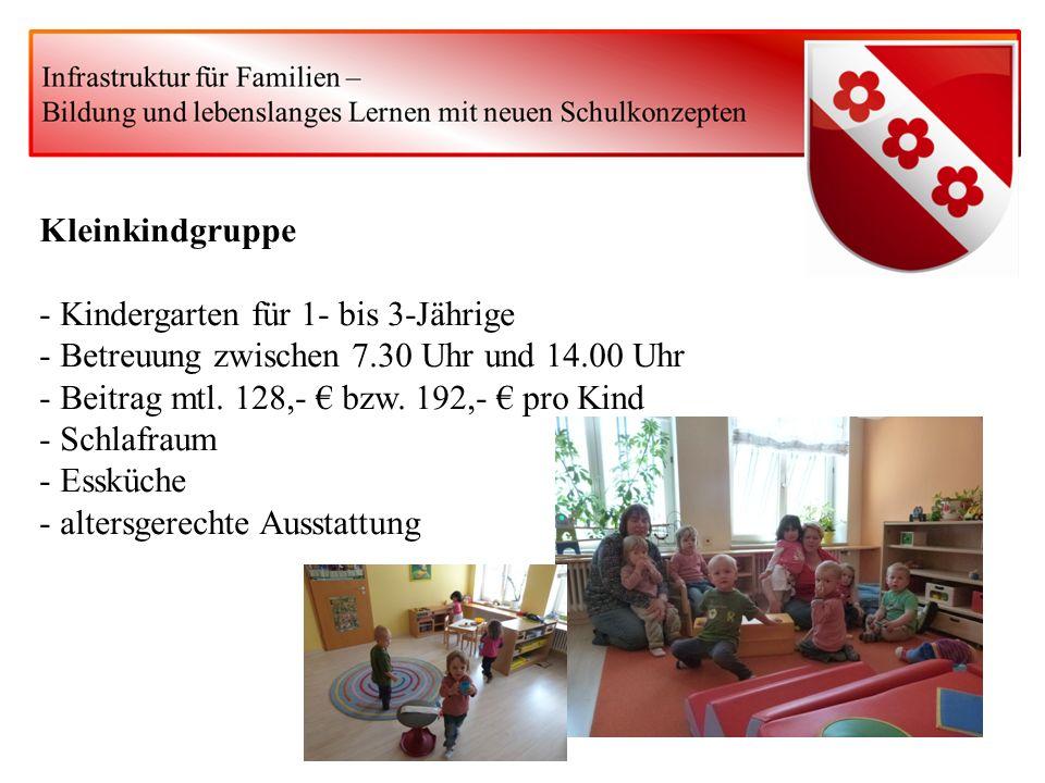 Kleinkindgruppe - Kindergarten für 1- bis 3-Jährige. - Betreuung zwischen 7.30 Uhr und 14.00 Uhr. - Beitrag mtl. 128,- € bzw. 192,- € pro Kind.