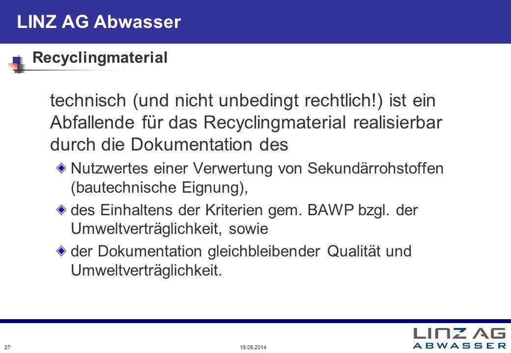 Recyclingmaterial technisch (und nicht unbedingt rechtlich!) ist ein Abfallende für das Recyclingmaterial realisierbar durch die Dokumentation des.