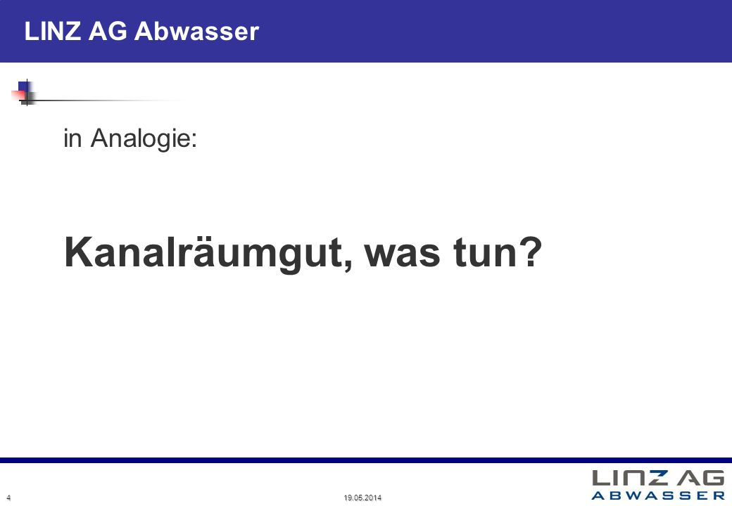 in Analogie: Kanalräumgut, was tun 4 31.03.2017