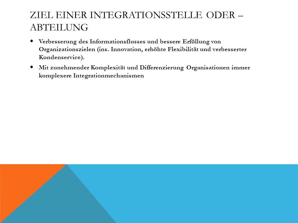 Ziel einer Integrationsstelle oder –abteilung