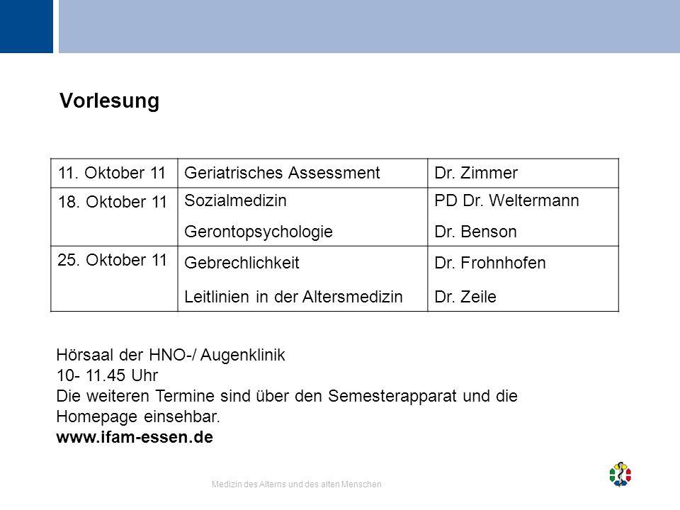 Vorlesung 11. Oktober 11 Geriatrisches Assessment Dr. Zimmer