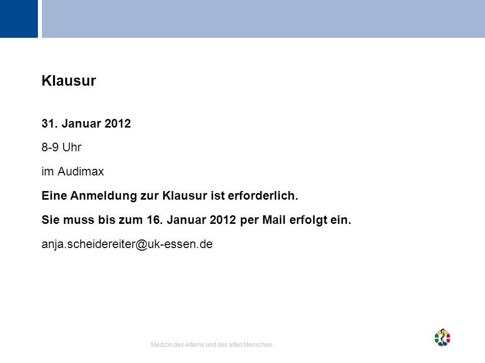 Klausur 31. Januar 2012 8-9 Uhr im Audimax