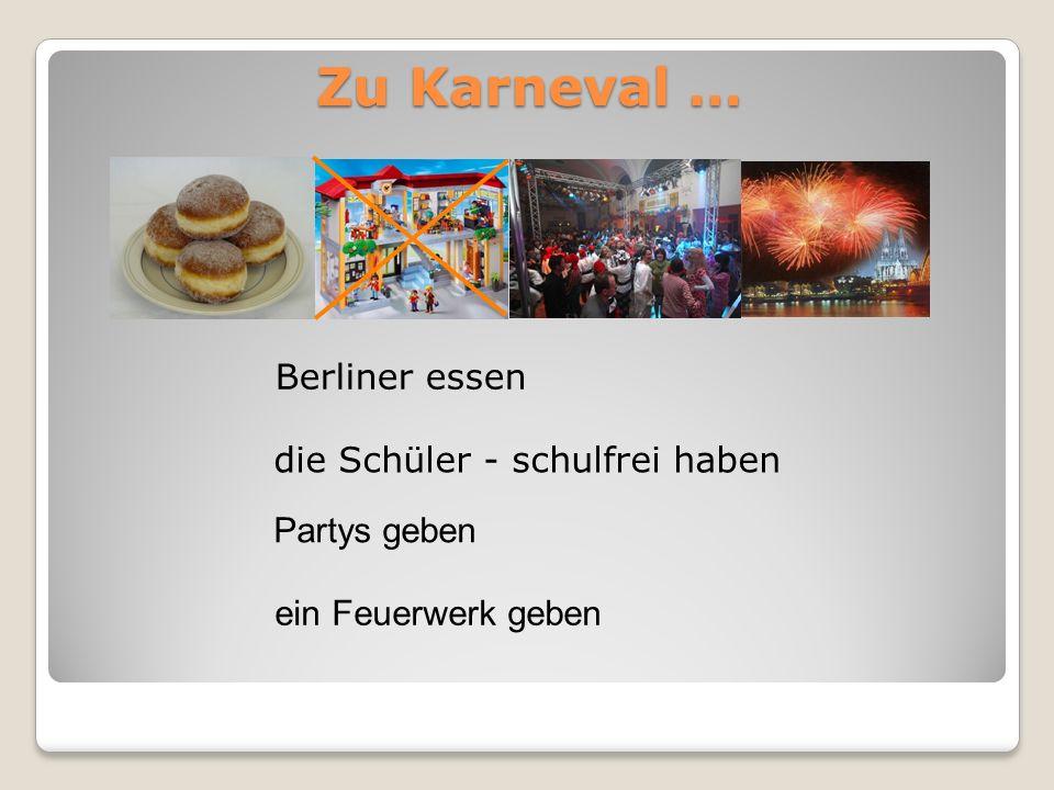 Zu Karneval … Berliner essen die Schüler - schulfrei haben