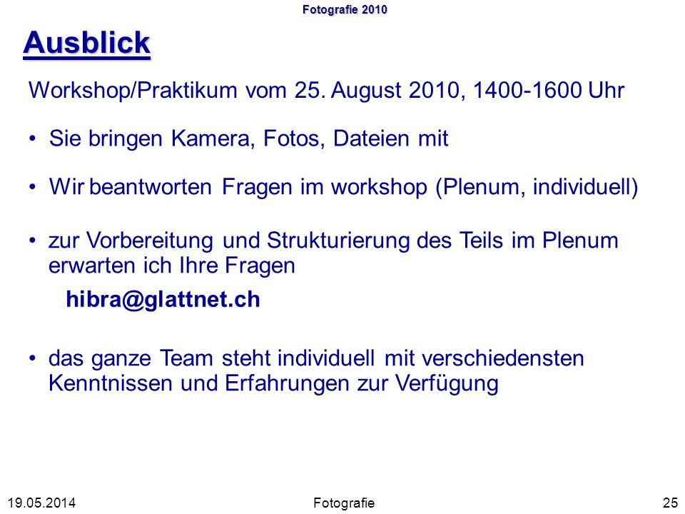 Ausblick Workshop/Praktikum vom 25. August 2010, 1400-1600 Uhr