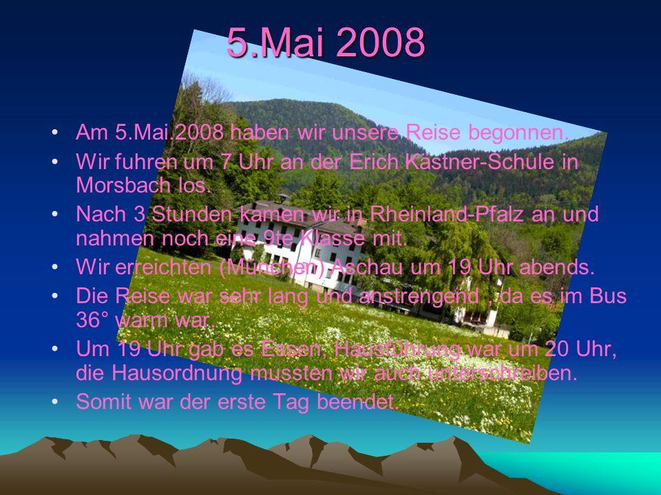 5.Mai 2008 Am 5.Mai.2008 haben wir unsere Reise begonnen.