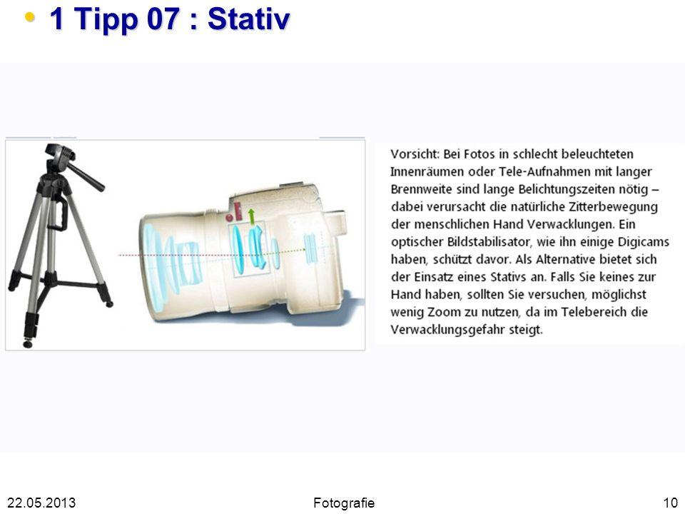 1 Tipp 07 : Stativ 22.05.2013 Fotografie