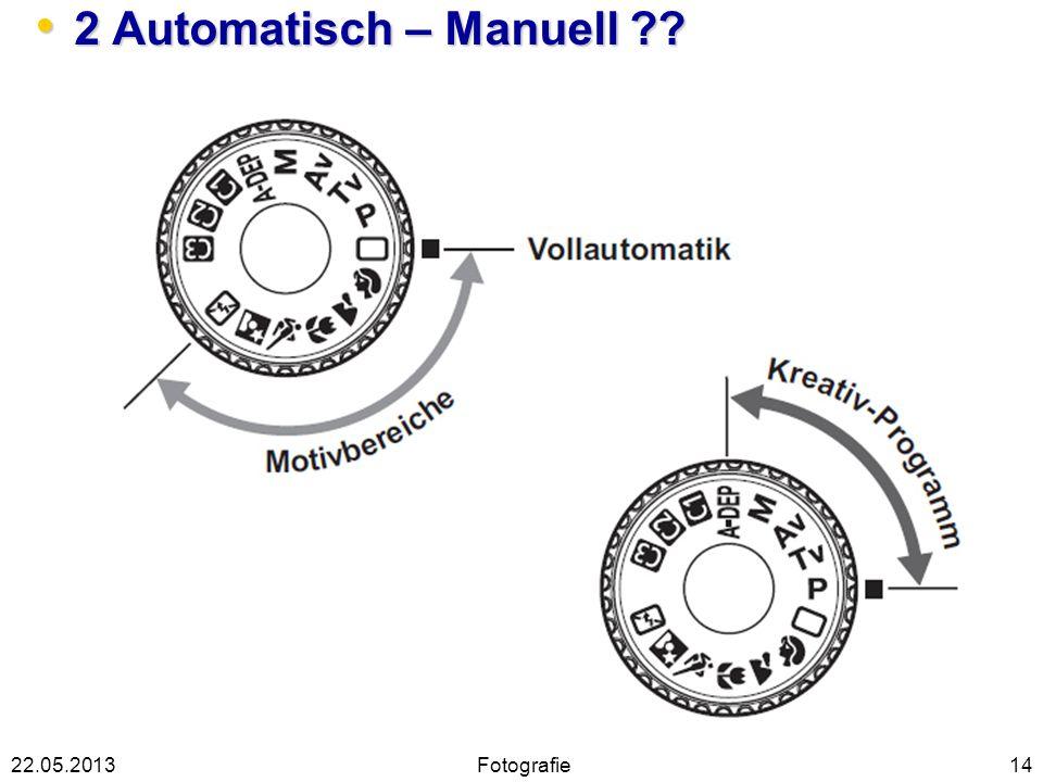2 Automatisch – Manuell 22.05.2013 Fotografie