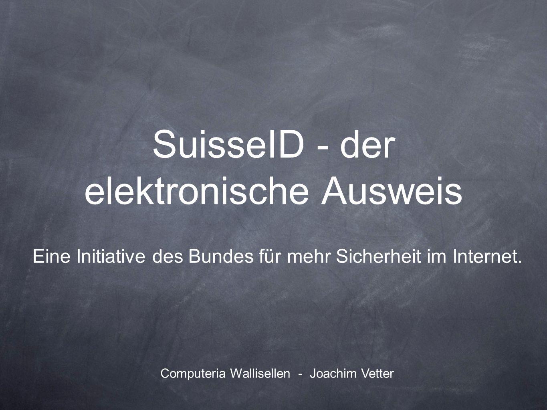 SuisseID - der elektronische Ausweis