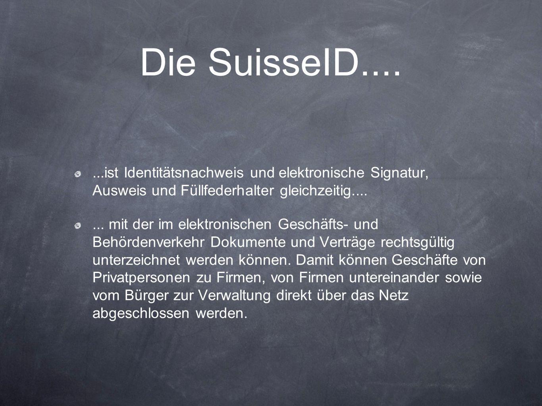 Die SuisseID.... ...ist Identitätsnachweis und elektronische Signatur, Ausweis und Füllfederhalter gleichzeitig....