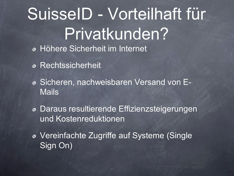 SuisseID - Vorteilhaft für Privatkunden