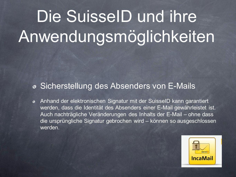 Die SuisseID und ihre Anwendungsmöglichkeiten