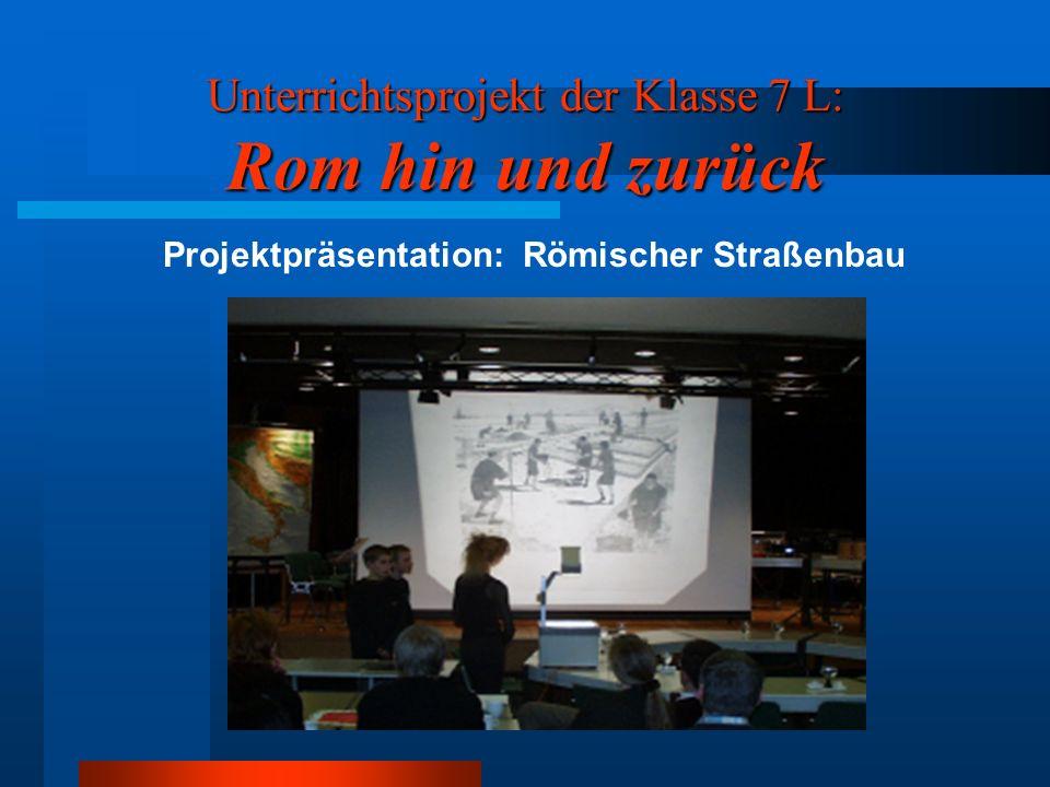 Unterrichtsprojekt der Klasse 7 L: Rom hin und zurück