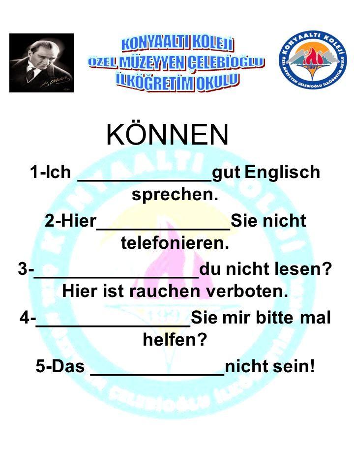KÖNNEN 1-Ich _____________gut Englisch sprechen.
