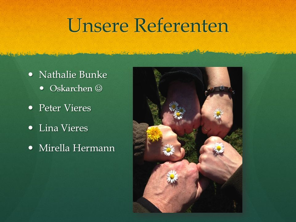 Unsere Referenten Nathalie Bunke Peter Vieres Lina Vieres