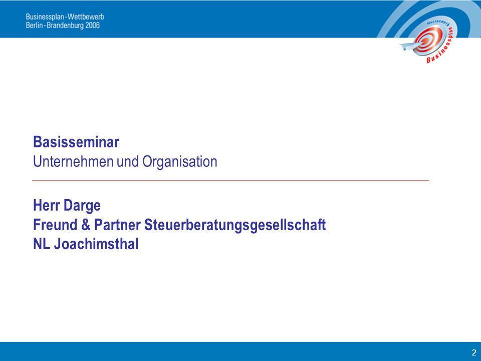 Basisseminar Unternehmen und Organisation. Herr Darge. Freund & Partner Steuerberatungsgesellschaft.
