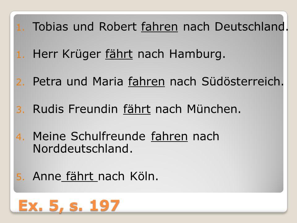 Ex. 5, s. 197 Tobias und Robert fahren nach Deutschland.