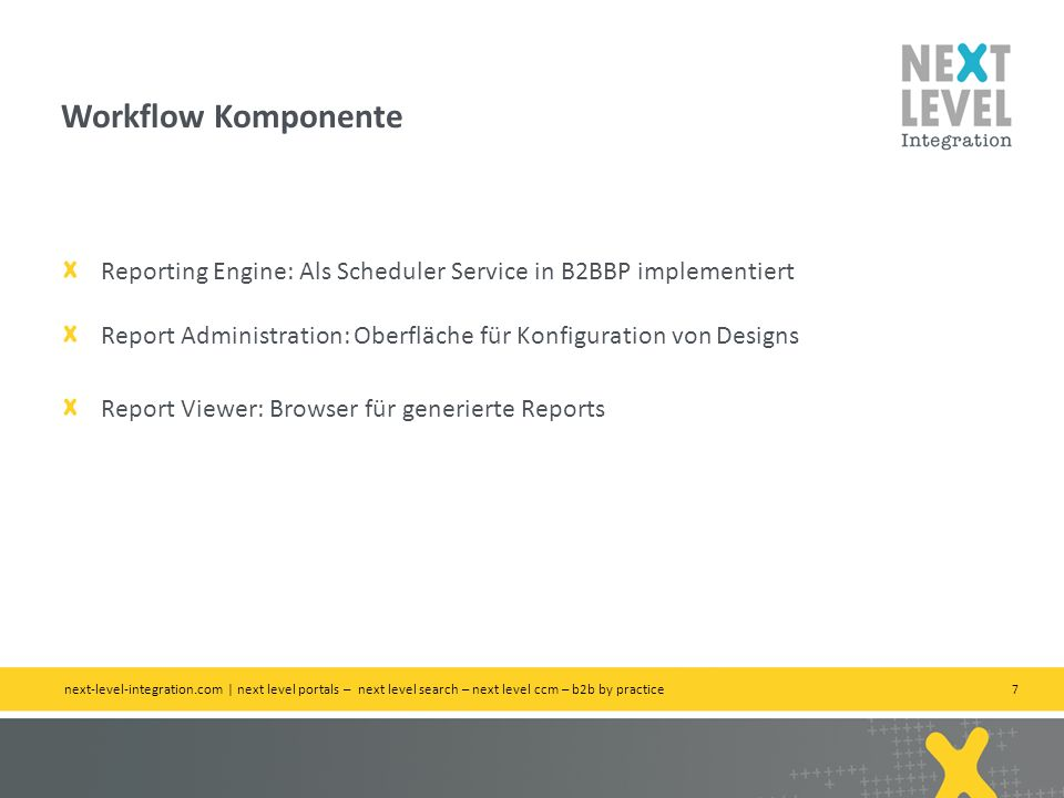 Workflow Komponente Reporting Engine: Als Scheduler Service in B2BBP implementiert. Report Administration: Oberfläche für Konfiguration von Designs.
