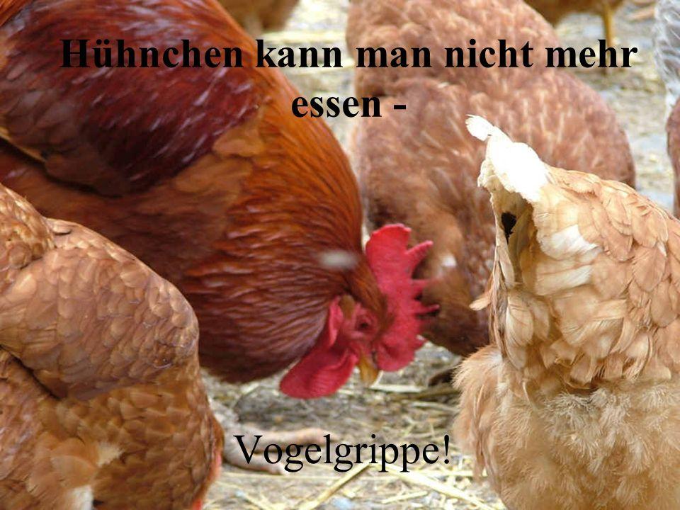 Hühnchen kann man nicht mehr essen -
