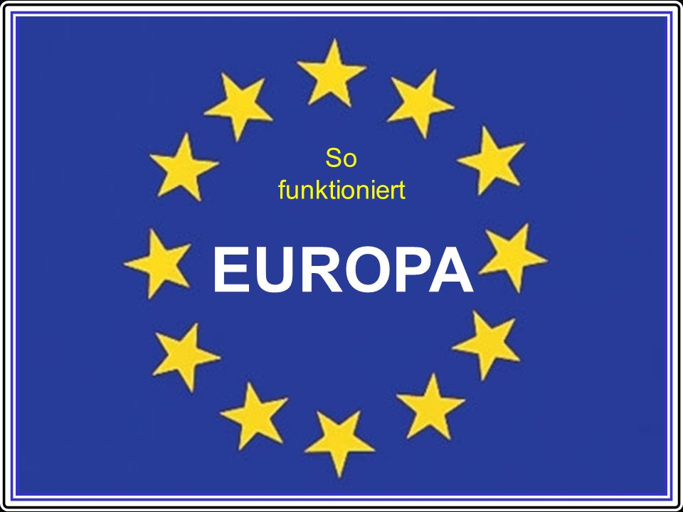 So funktioniert EUROPA