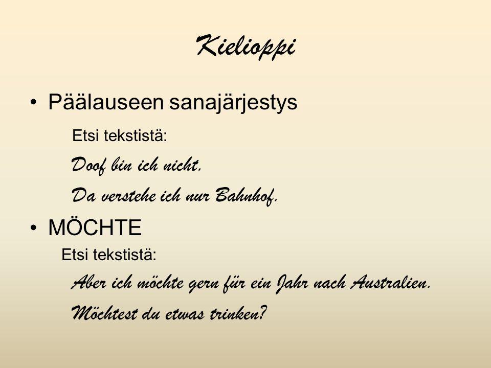 Kielioppi Päälauseen sanajärjestys Etsi tekstistä: Doof bin ich nicht.