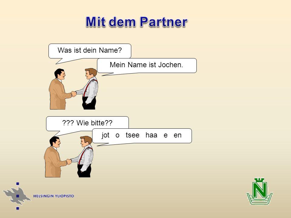 Mit dem Partner Was ist dein Name Mein Name ist Jochen.
