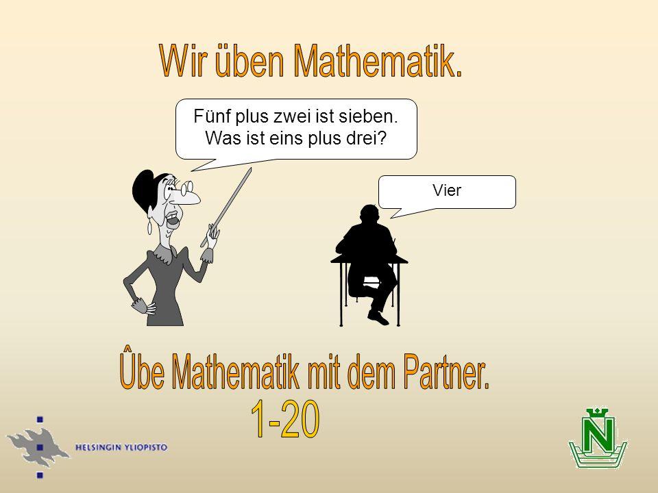 Ûbe Mathematik mit dem Partner.