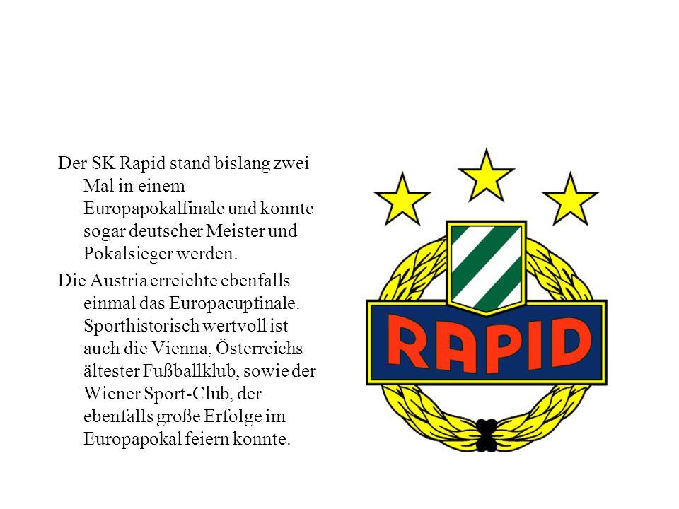Der SK Rapid stand bislang zwei Mal in einem Europapokalfinale und konnte sogar deutscher Meister und Pokalsieger werden.