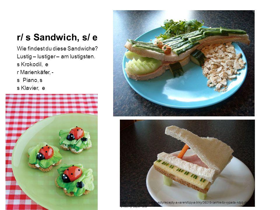 r/ s Sandwich, s/ e Wie findest du diese Sandwiche