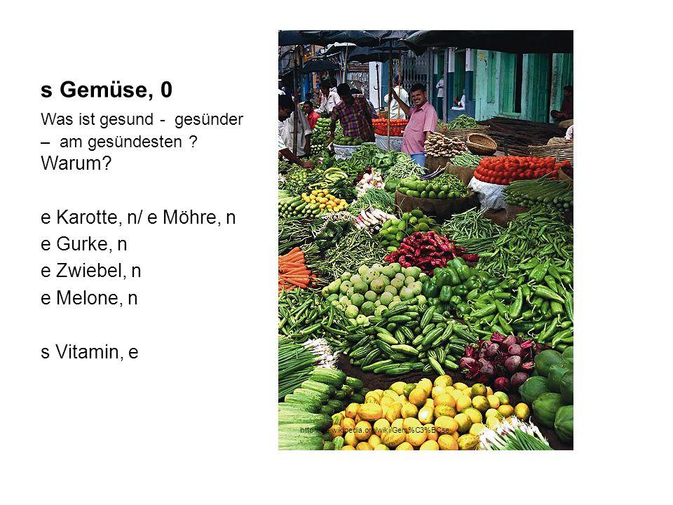 s Gemüse, 0 e Karotte, n/ e Möhre, n e Gurke, n e Zwiebel, n