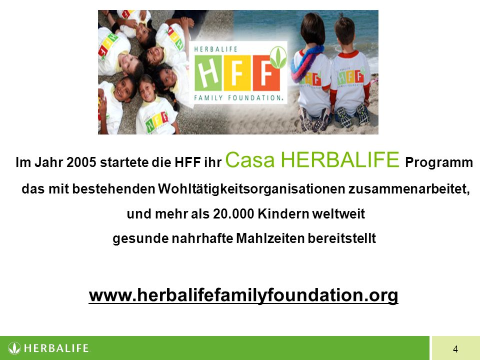 Im Jahr 2005 startete die HFF ihr Casa HERBALIFE Programm