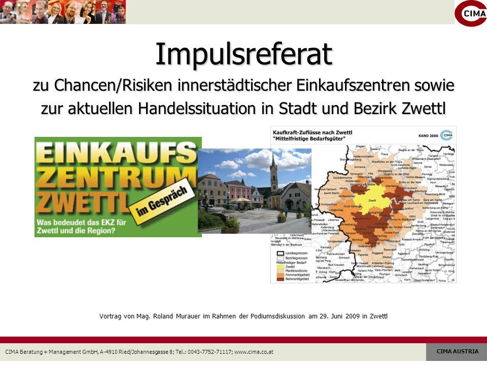 Impulsreferat zu Chancen/Risiken innerstädtischer Einkaufszentren sowie. zur aktuellen Handelssituation in Stadt und Bezirk Zwettl.