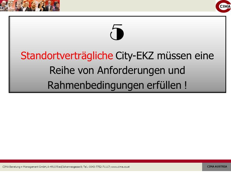 5 Standortverträgliche City-EKZ müssen eine